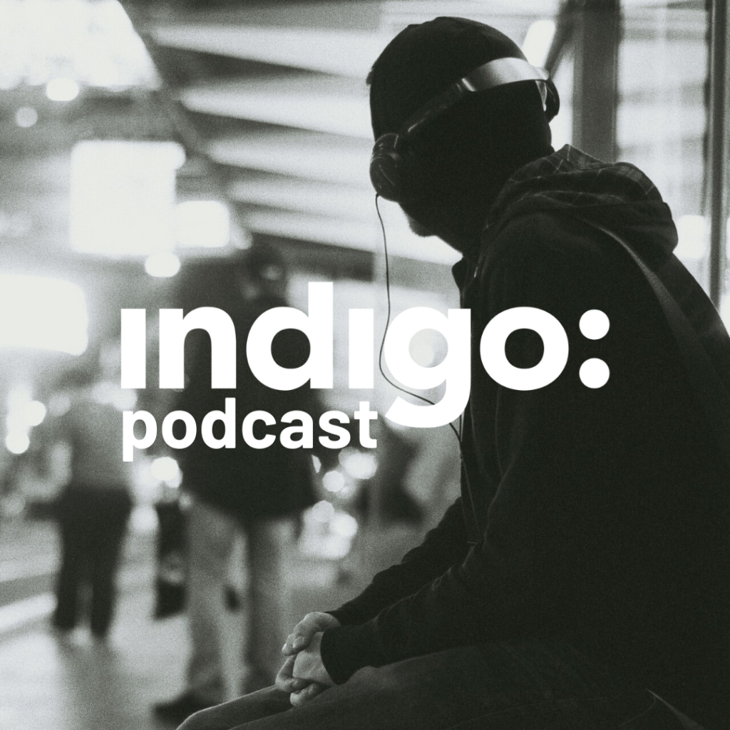 Indigo podcast